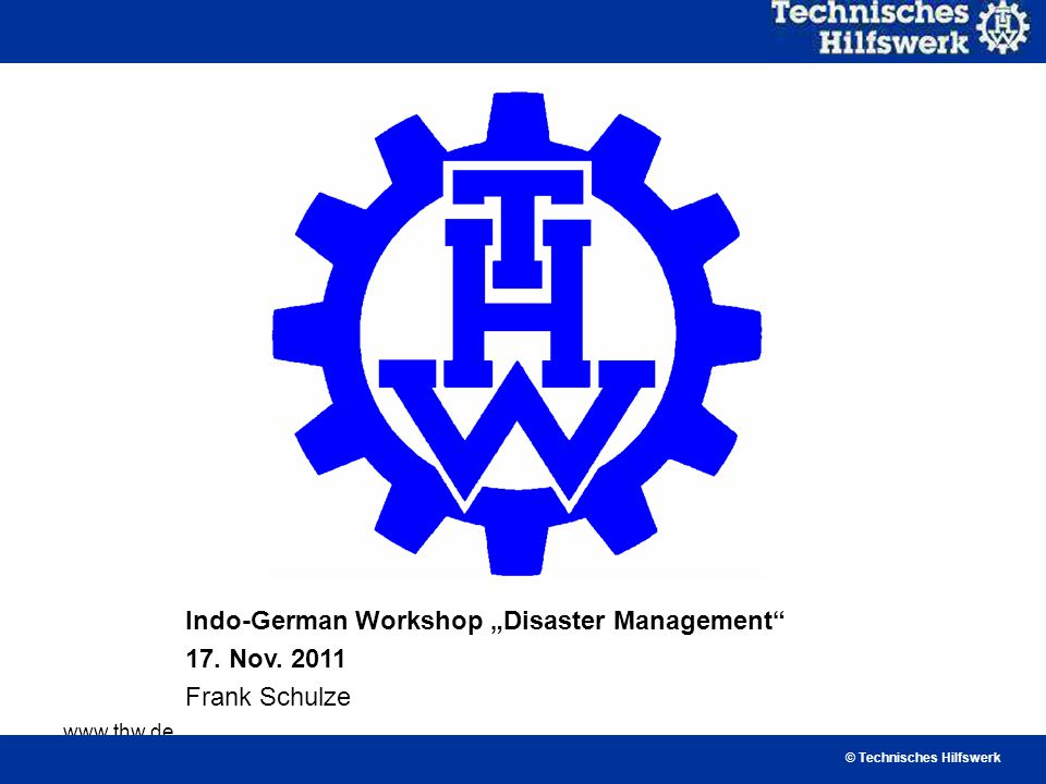 "Indo-German Workshop ""Disaster Management 17. Nov. 2011 Frank Schulze"
