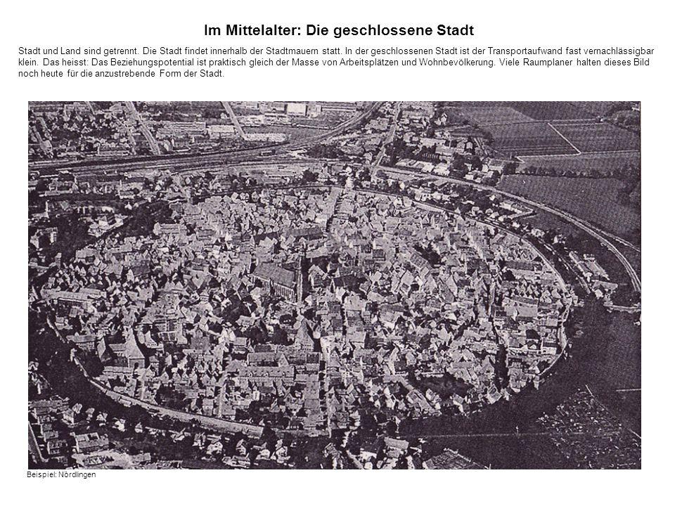 Im Mittelalter: Die geschlossene Stadt Stadt und Land sind getrennt