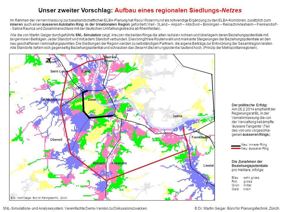 Unser zweiter Vorschlag: Aufbau eines regionalen Siedlungs-Netzes Im Rahmen der Vernehmlassung zur basellandschaftlichen ELBA-Planung hat Raoul Rosenmund als notwendige Ergänzung zu den ELBA-Korridoren, zusätzlich zum inneren auch einen äusseren Autobahn-Ring in der trinationalen Region gefordert (Weil - 3Land – Airport – Allschwil – Binningen -- Reinach/Arlesheim – Frenkendorf -- Salina Raurica und Zusammenschluss mit der deutschen Umfahrungsstrecke ab Rheinfelden).