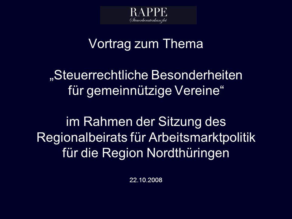 """Vortrag zum Thema """"Steuerrechtliche Besonderheiten für gemeinnützige Vereine im Rahmen der Sitzung des Regionalbeirats für Arbeitsmarktpolitik für die Region Nordthüringen 22.10.2008"""