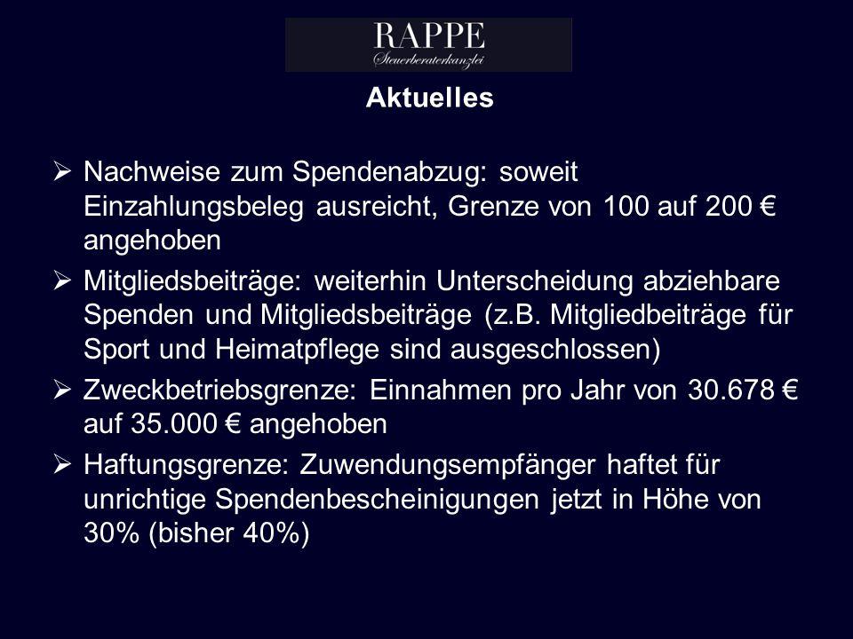 Aktuelles Nachweise zum Spendenabzug: soweit Einzahlungsbeleg ausreicht, Grenze von 100 auf 200 € angehoben.