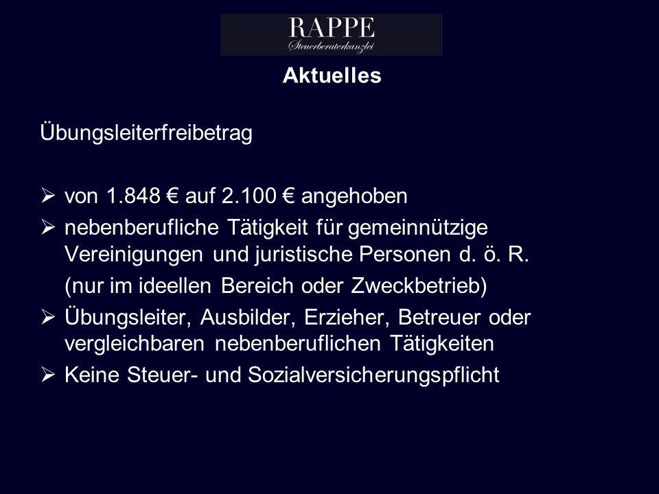 Aktuelles Übungsleiterfreibetrag. von 1.848 € auf 2.100 € angehoben.