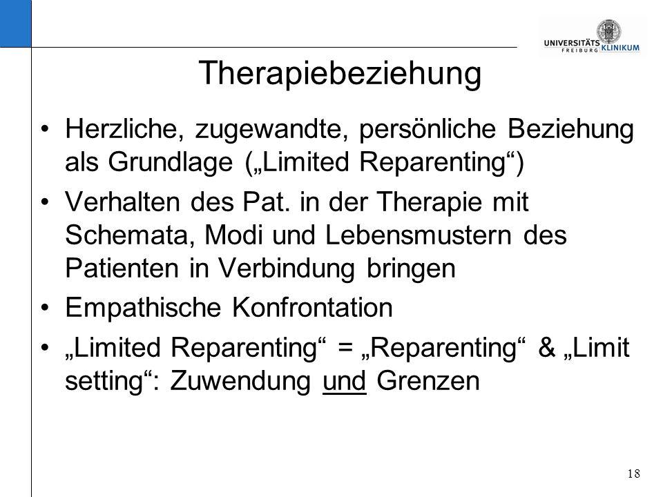 """Therapiebeziehung Herzliche, zugewandte, persönliche Beziehung als Grundlage (""""Limited Reparenting )"""
