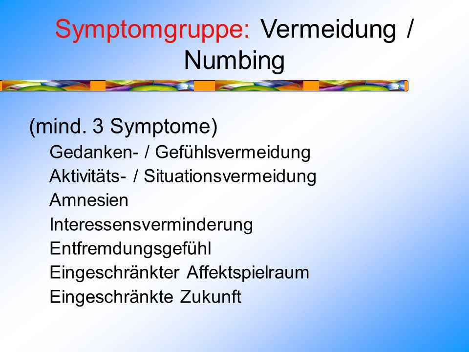 Symptomgruppe: Vermeidung / Numbing