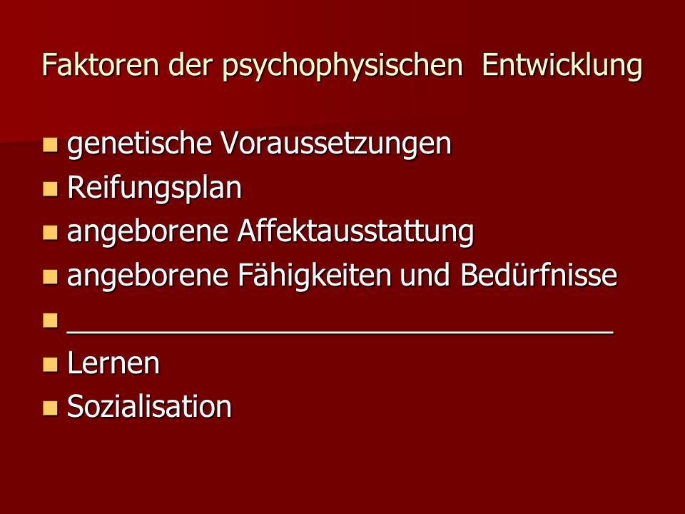 Faktoren der psychophysischen Entwicklung