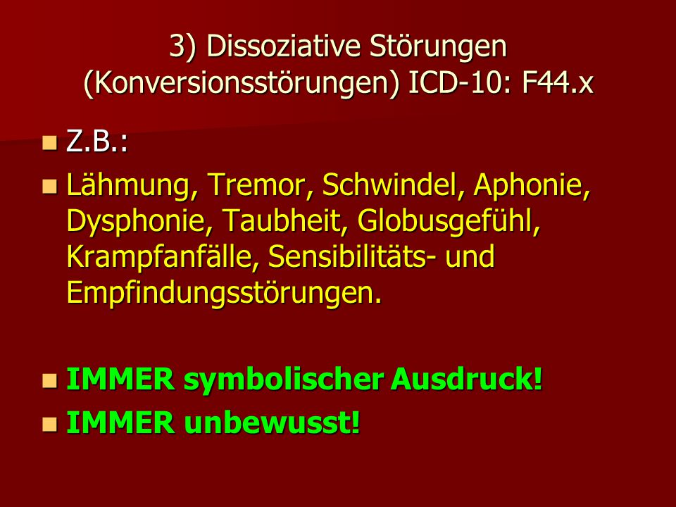 3) Dissoziative Störungen (Konversionsstörungen) ICD-10: F44.x