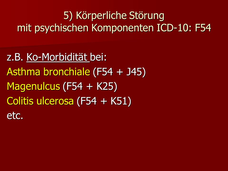 5) Körperliche Störung mit psychischen Komponenten ICD-10: F54