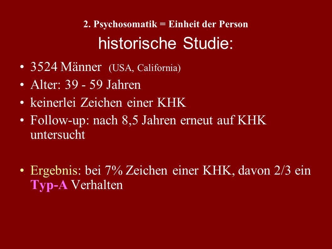 2. Psychosomatik = Einheit der Person historische Studie: