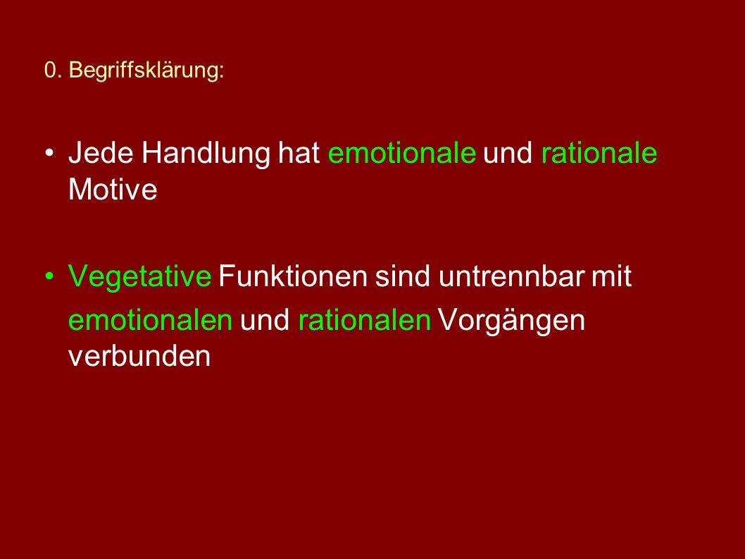 Jede Handlung hat emotionale und rationale Motive