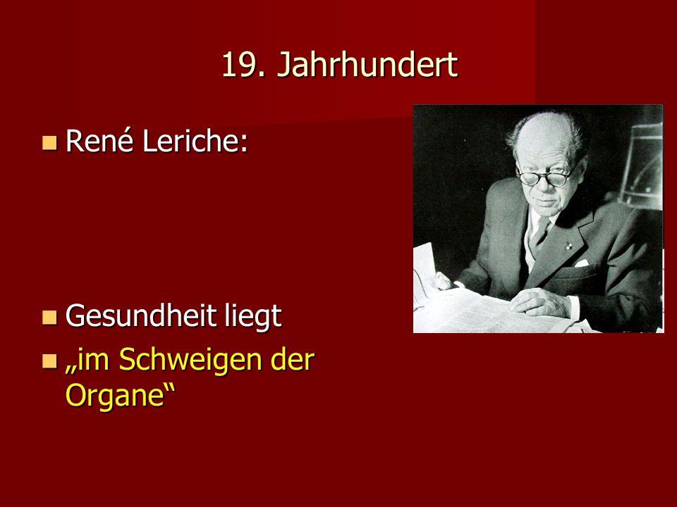 19. Jahrhundert René Leriche: Gesundheit liegt