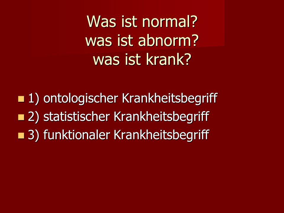 Was ist normal was ist abnorm was ist krank