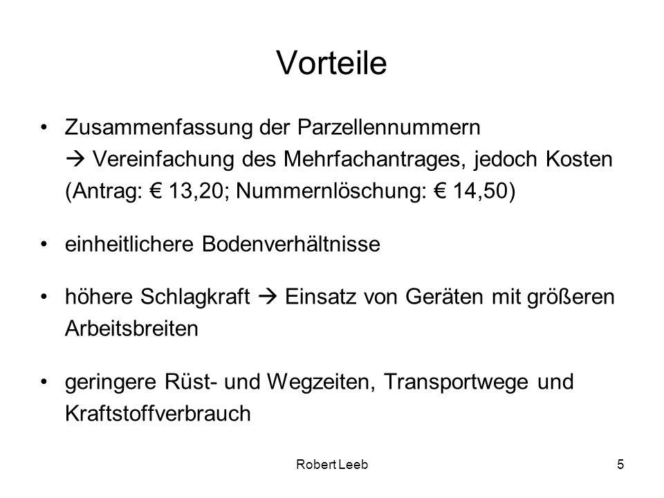 Vorteile Zusammenfassung der Parzellennummern  Vereinfachung des Mehrfachantrages, jedoch Kosten (Antrag: € 13,20; Nummernlöschung: € 14,50)