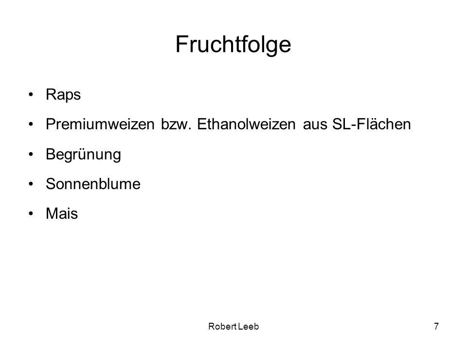 Fruchtfolge Raps Premiumweizen bzw. Ethanolweizen aus SL-Flächen