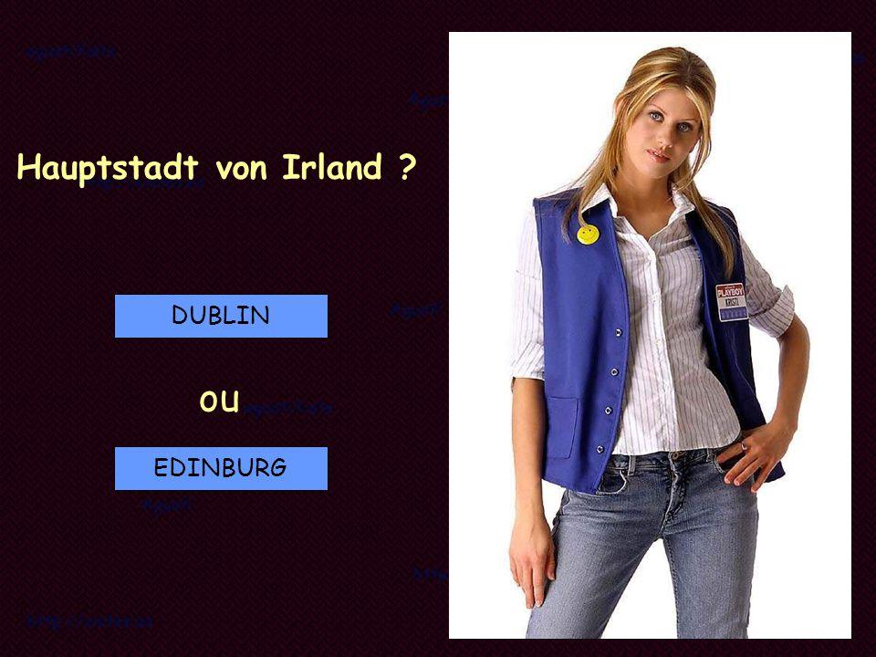 Hauptstadt von Irland DUBLIN ou EDINBURG
