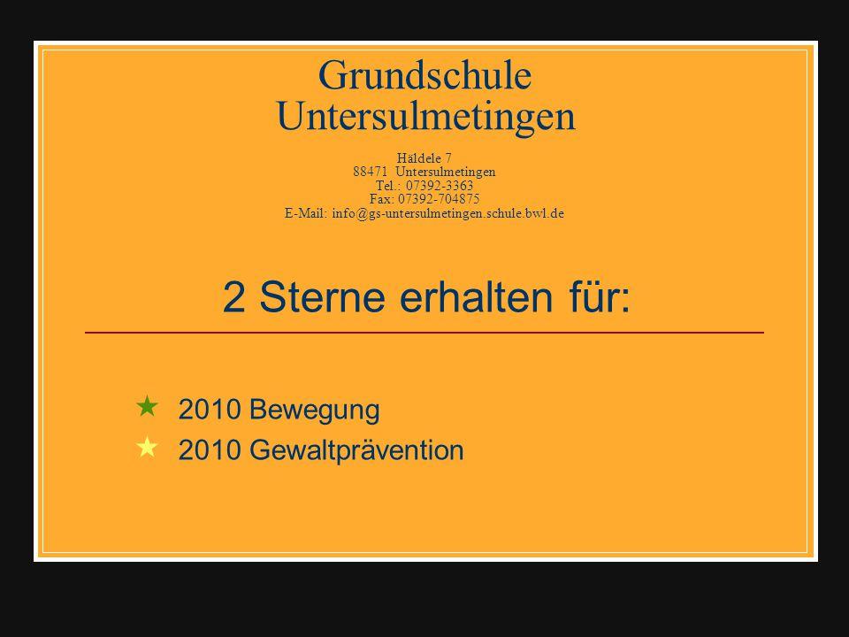 2 Sterne erhalten für: 2010 Bewegung 2010 Gewaltprävention