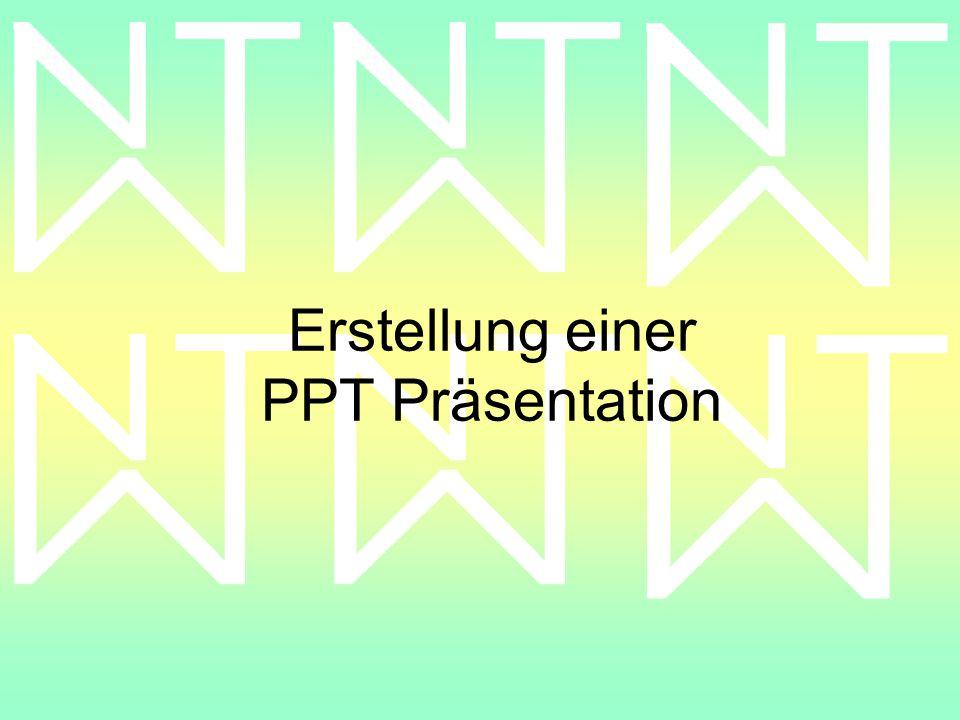 Erstellung einer PPT Präsentation