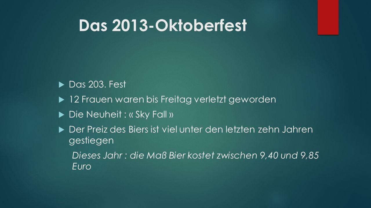 Das 2013-Oktoberfest Das 203. Fest