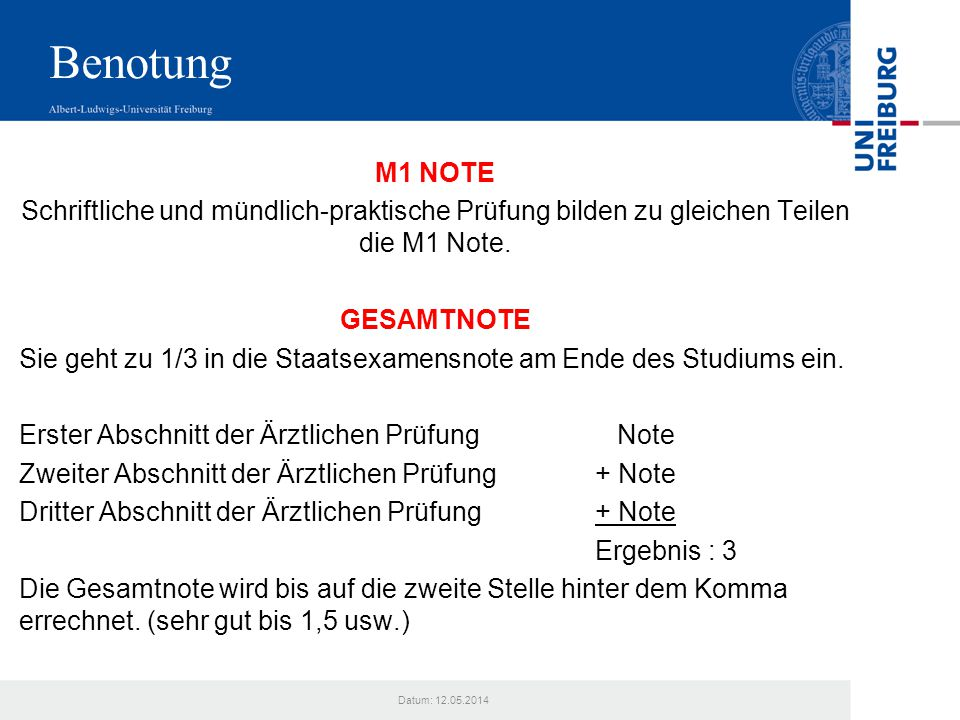 Benotung M1 NOTE. Schriftliche und mündlich-praktische Prüfung bilden zu gleichen Teilen die M1 Note.