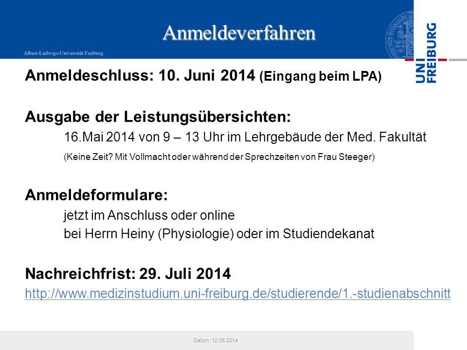 Anmeldeverfahren Anmeldeschluss: 10. Juni 2014 (Eingang beim LPA)