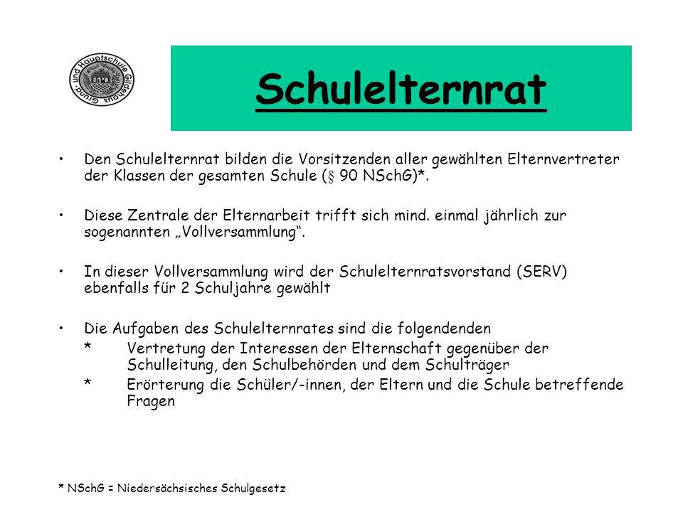 Schulelternrat Den Schulelternrat bilden die Vorsitzenden aller gewählten Elternvertreter der Klassen der gesamten Schule (§ 90 NSchG)*.
