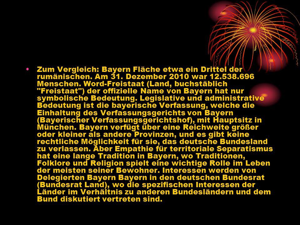 Zum Vergleich: Bayern Fläche etwa ein Drittel der rumänischen. Am 31