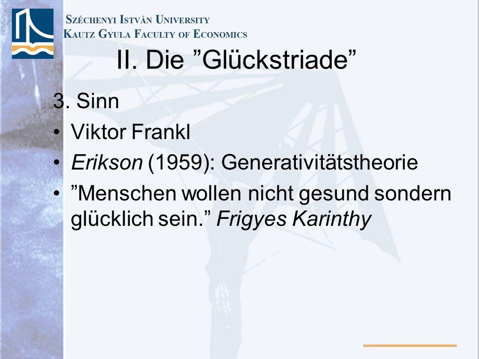 II. Die Glückstriade 3. Sinn Viktor Frankl