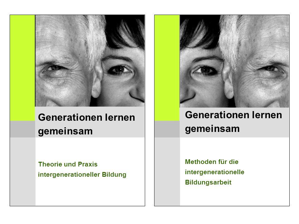 Generationen lernen Generationen lernen gemeinsam gemeinsam