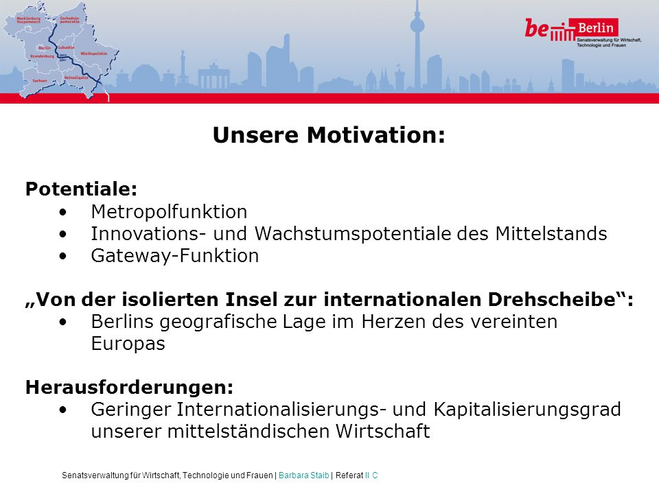 Unsere Motivation: Potentiale: Metropolfunktion