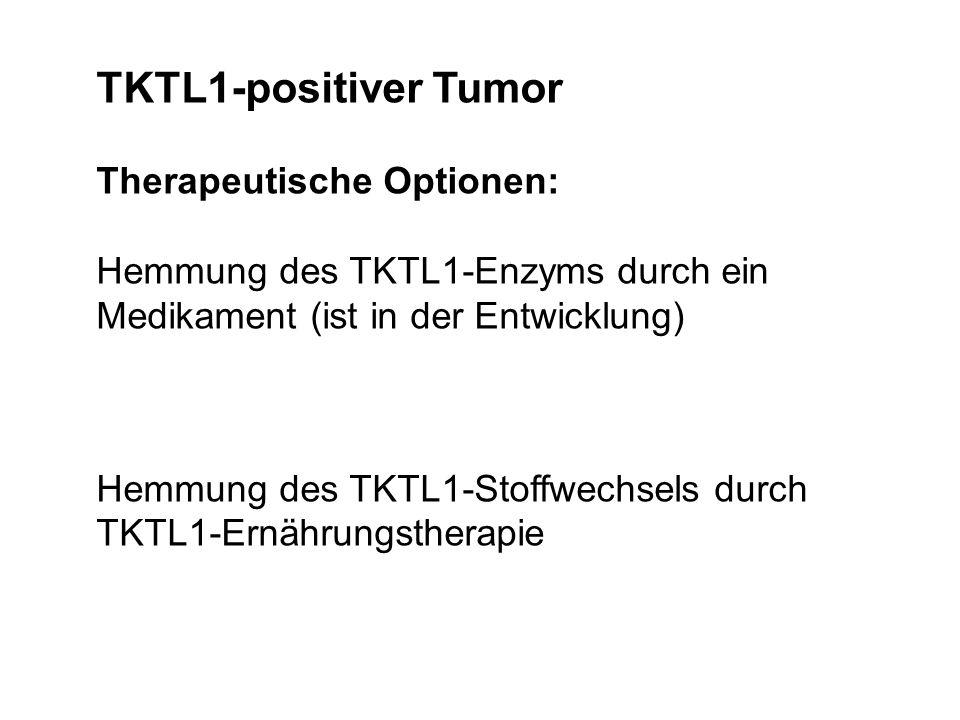 TKTL1-positiver Tumor Therapeutische Optionen:
