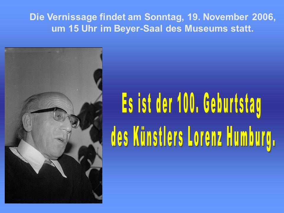 des Künstlers Lorenz Humburg.