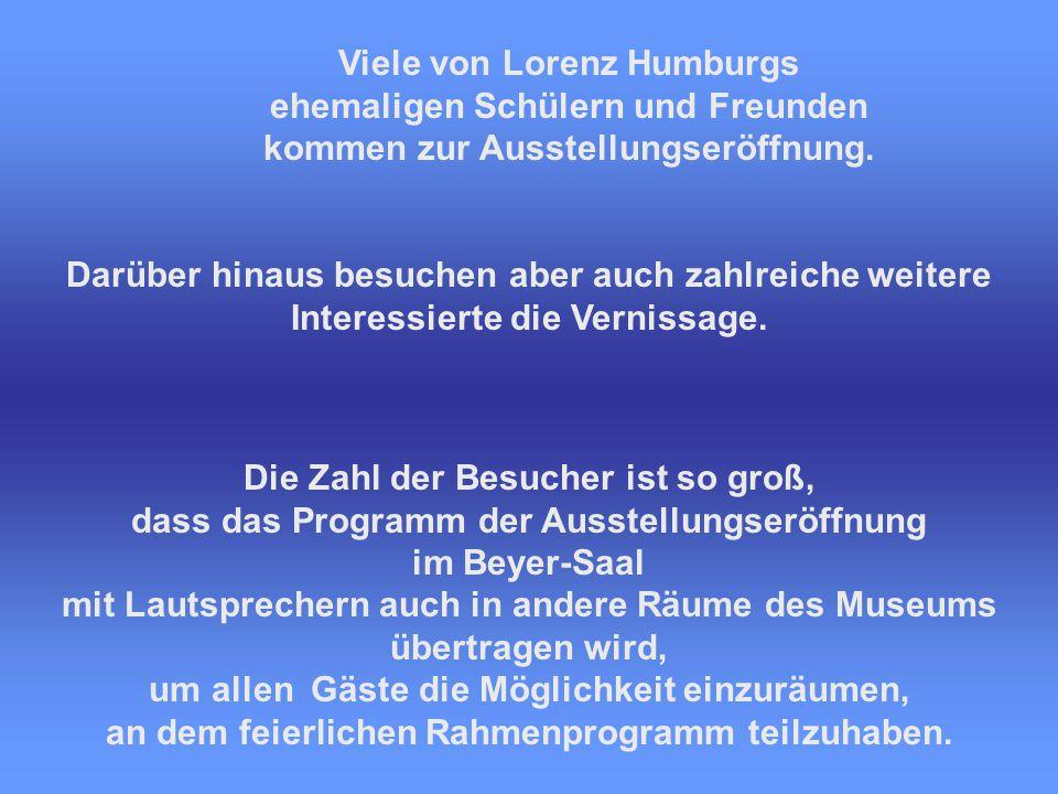 Viele von Lorenz Humburgs ehemaligen Schülern und Freunden
