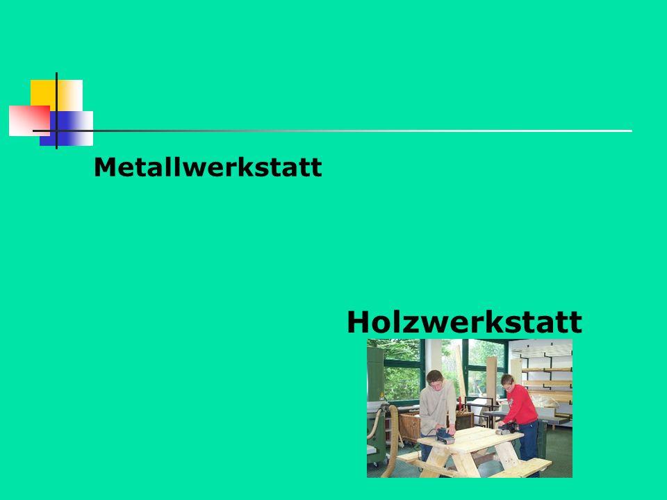 Metallwerkstatt Holzwerkstatt