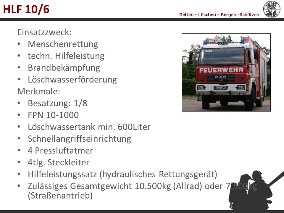 HLF 10/6 Einsatzzweck: Menschenrettung techn. Hilfeleistung