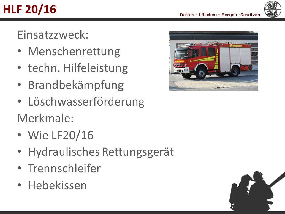 HLF 20/16 Einsatzzweck: Menschenrettung. techn. Hilfeleistung. Brandbekämpfung. Löschwasserförderung.