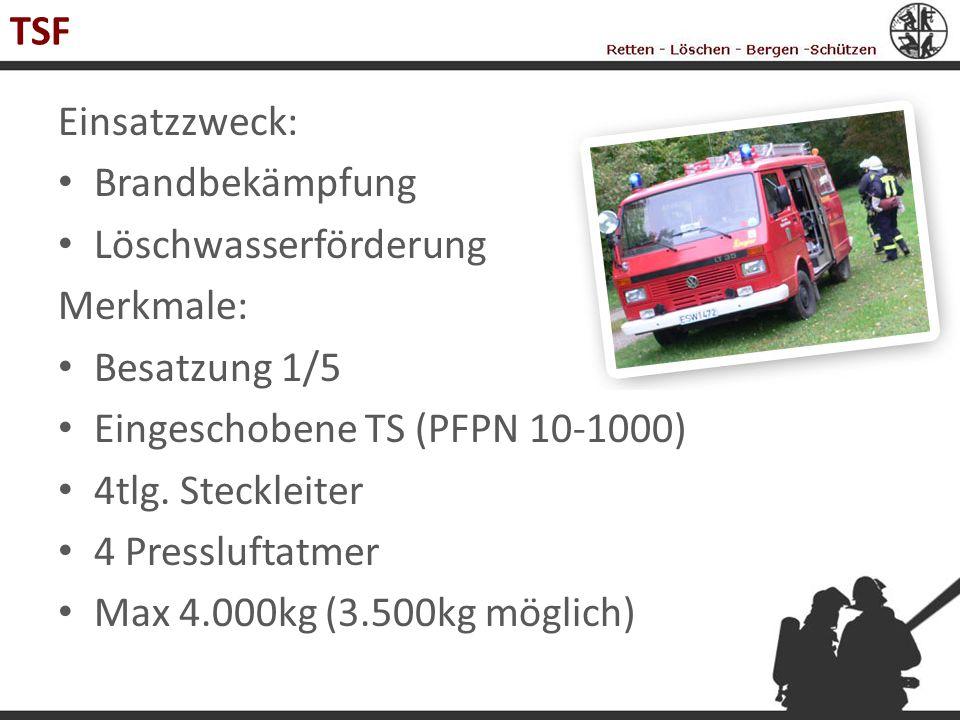 TSF Einsatzzweck: Brandbekämpfung. Löschwasserförderung. Merkmale: Besatzung 1/5. Eingeschobene TS (PFPN 10-1000)