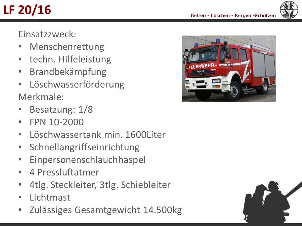 LF 20/16 Einsatzzweck: Menschenrettung techn. Hilfeleistung