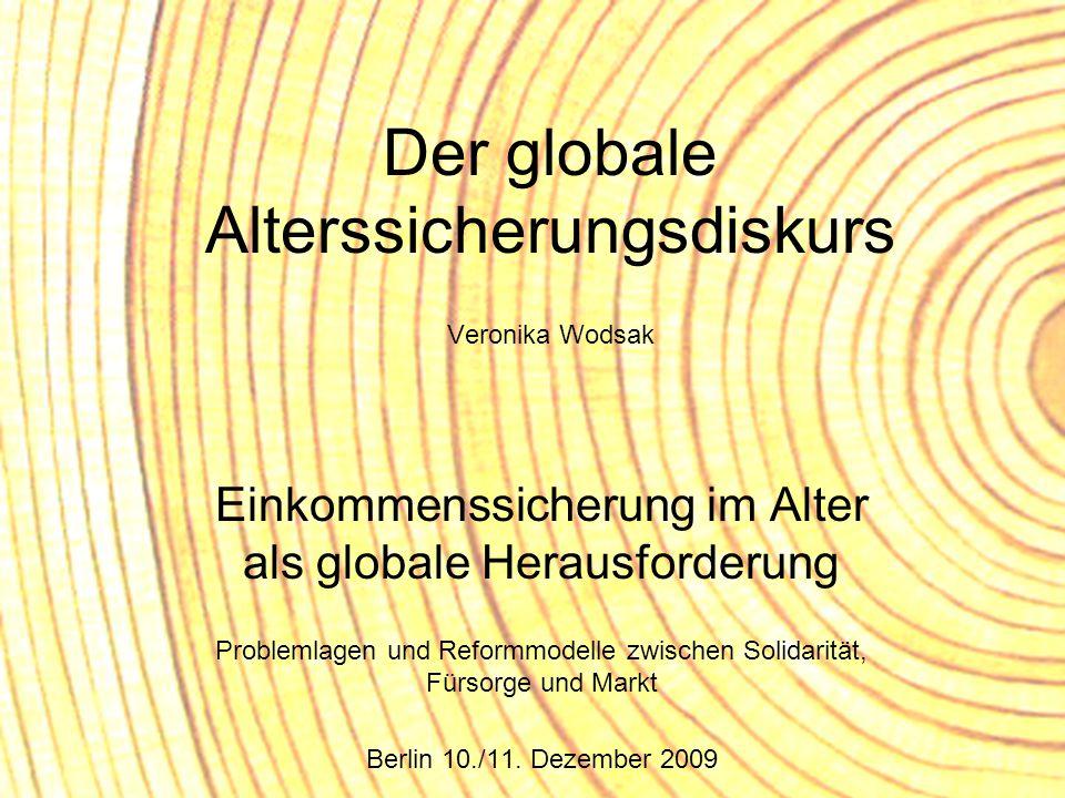 Der globale Alterssicherungsdiskurs Veronika Wodsak