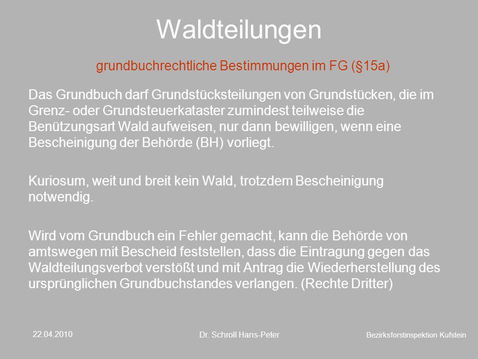 Waldteilungen grundbuchrechtliche Bestimmungen im FG (§15a)