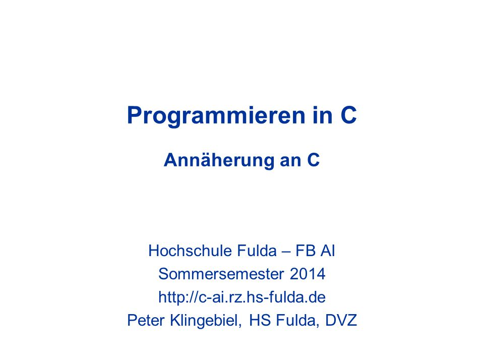 Programmieren in C Annäherung an C