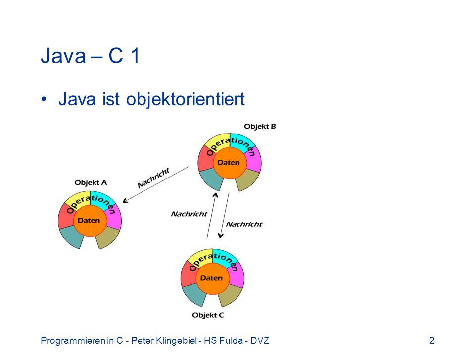 Java – C 1 Java ist objektorientiert