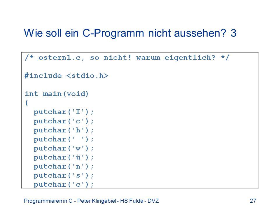 Wie soll ein C-Programm nicht aussehen 3