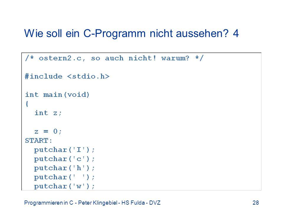 Wie soll ein C-Programm nicht aussehen 4