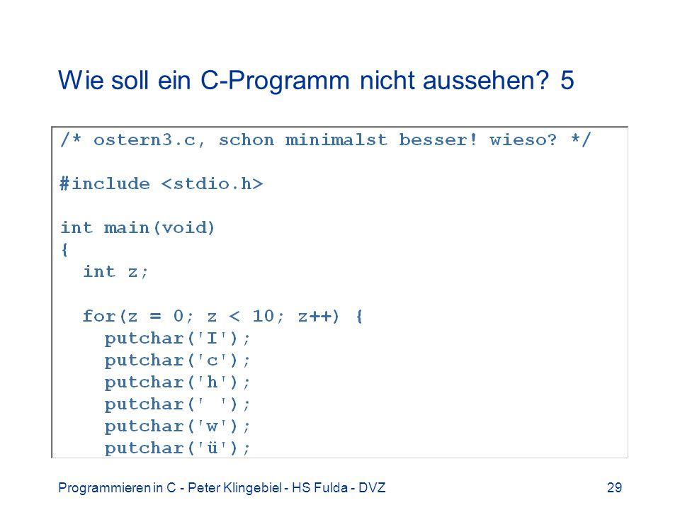 Wie soll ein C-Programm nicht aussehen 5