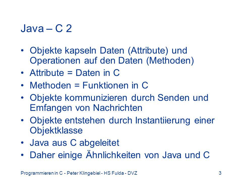 Java – C 2 Objekte kapseln Daten (Attribute) und Operationen auf den Daten (Methoden) Attribute = Daten in C.