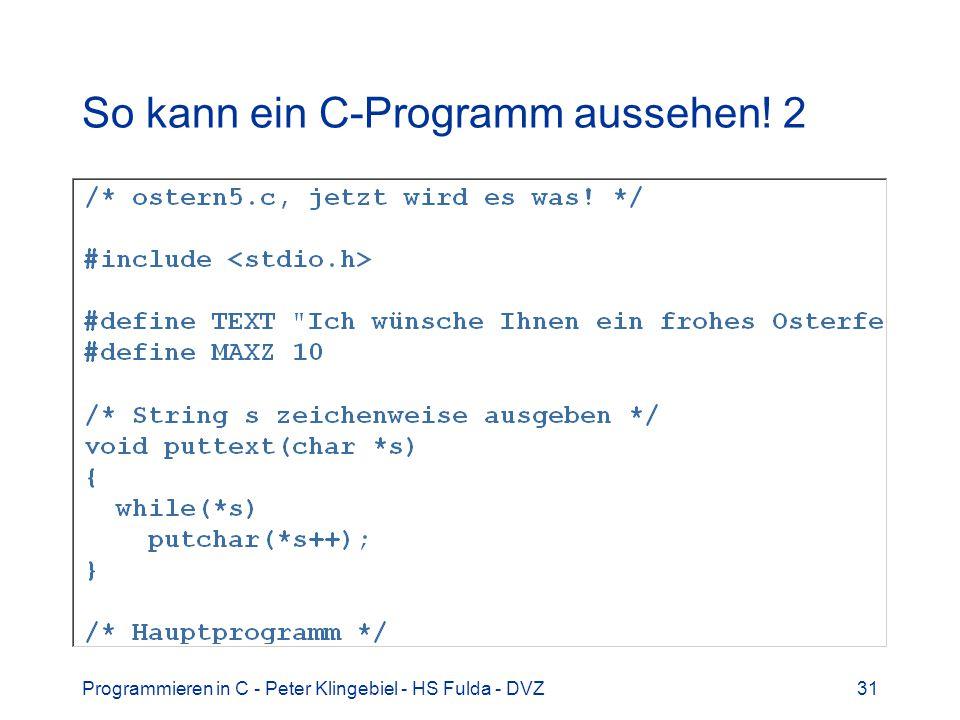 So kann ein C-Programm aussehen! 2