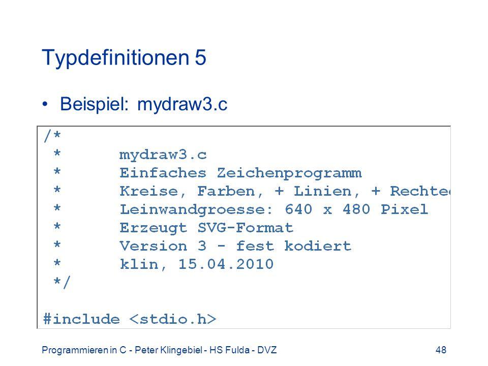 Typdefinitionen 5 Beispiel: mydraw3.c