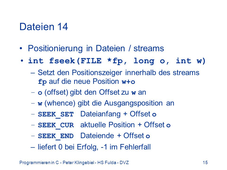 Dateien 14 Positionierung in Dateien / streams