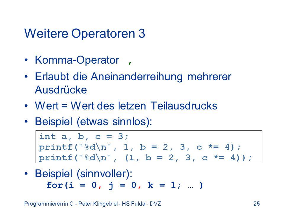Weitere Operatoren 3 Komma-Operator ,