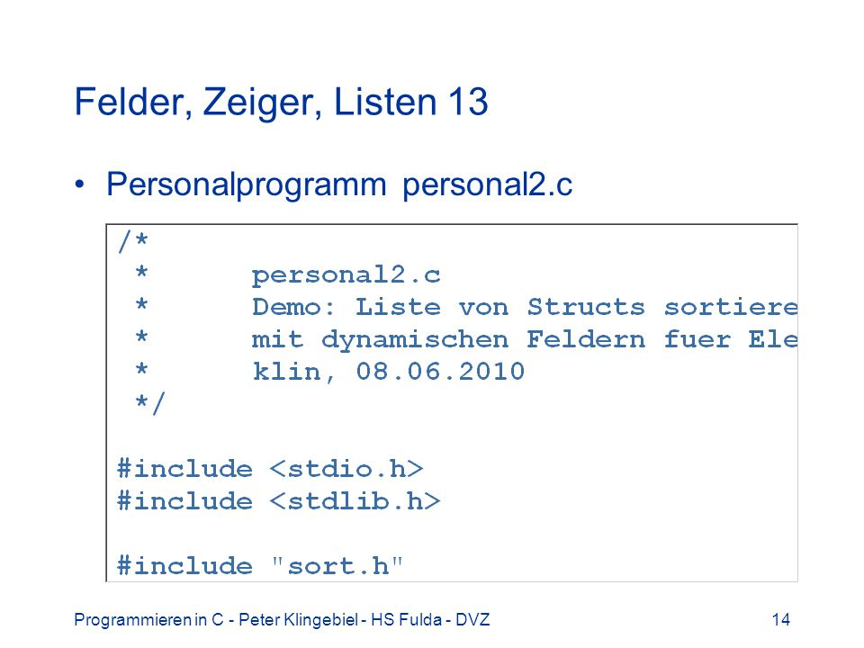 Felder, Zeiger, Listen 13 Personalprogramm personal2.c