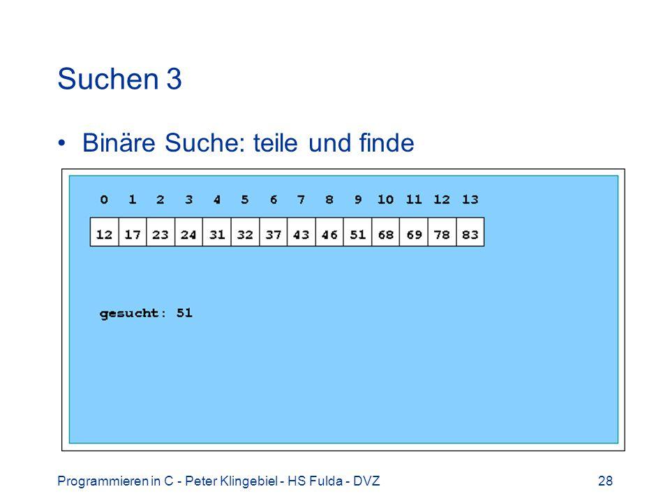 Suchen 3 Binäre Suche: teile und finde